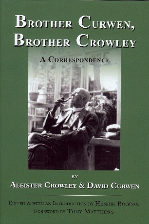 Brother Curwen, Brother Crowley edited by Henrik Bogdan